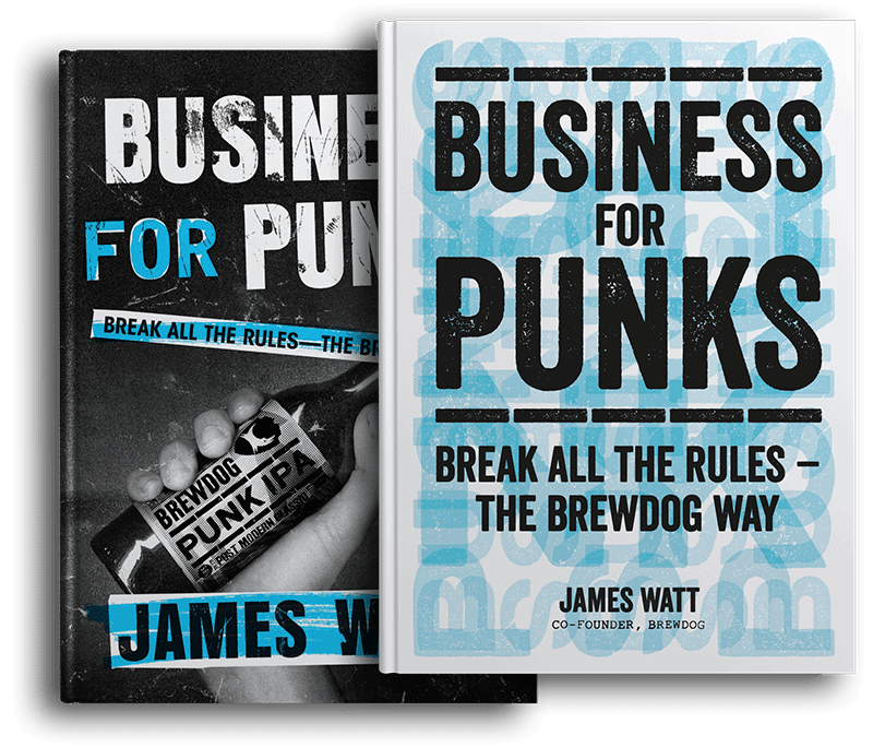 business for punks break all the rules the brewdog way by james watt